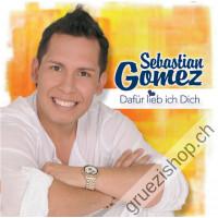 Sebastian Gomez - Dafür lieb ich Dich
