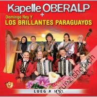 Kapelle Oberalp + Domingo Rey Y Los Billantes Paraguayos - Lueg A Mol