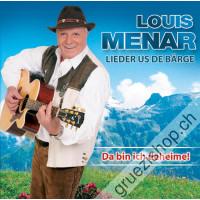 Louis Menar - Lieder us de Bärge - Da bin ich deheime!
