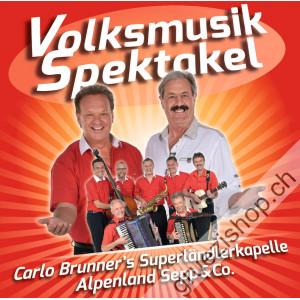 Alpenland Sepp & Co Carlo Brunner's Superländlerkapelle - Volksmusik Spektakel
