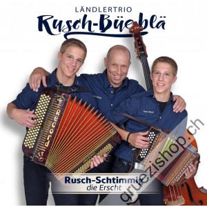 Rusch-Büeblä - Rusch-Schtimmig - Die Erscht