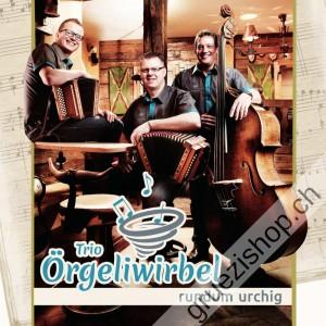 Trio Örgeliwirbel - rundum urchig